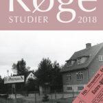 Helt nye fortællinger fra Køges historie udgivet – Køge Studier 2018 er udgivet