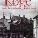 """""""Køge under Besættelsen 1940-45"""". Læs den udsolgte bog digitalt"""